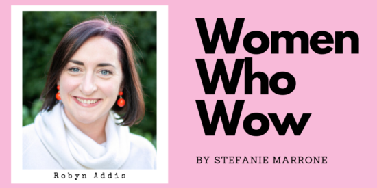 Women Who Wow - Robyn Addis
